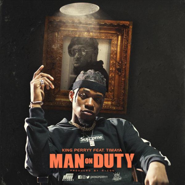 New Music: King Perryy feat. Timaya- Man On Duty | BellaNaija