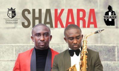 New Music: Tolazee - Shakara