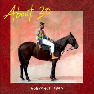 "Adekunle Gold releases Sophomore Album ""About 30"" 