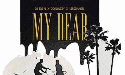 New Music: DJ Big N feat. Don Jazzy x Kiss Daniel - My Dear