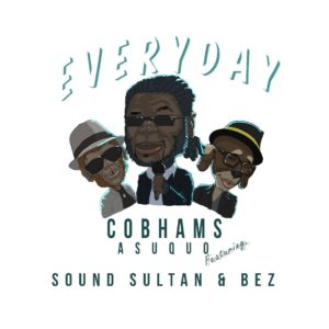 """Cobhams Asuquo features Sound Sultan & Bez on New Satirical Single """"Everday"""" 