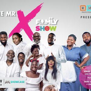 Mr X Family Show