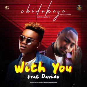 New Music: Chidokeyz feat. Davido - With You