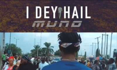 New Video: Muno - I Dey Hail