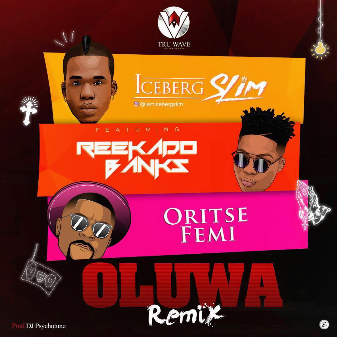 "Iceberg Slim enlists Reekado Banks & Oritse Femi for ""Oluwa"" Remix 
