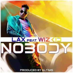 "L.A.X features Wizkid on New Single ""Nobody"" 