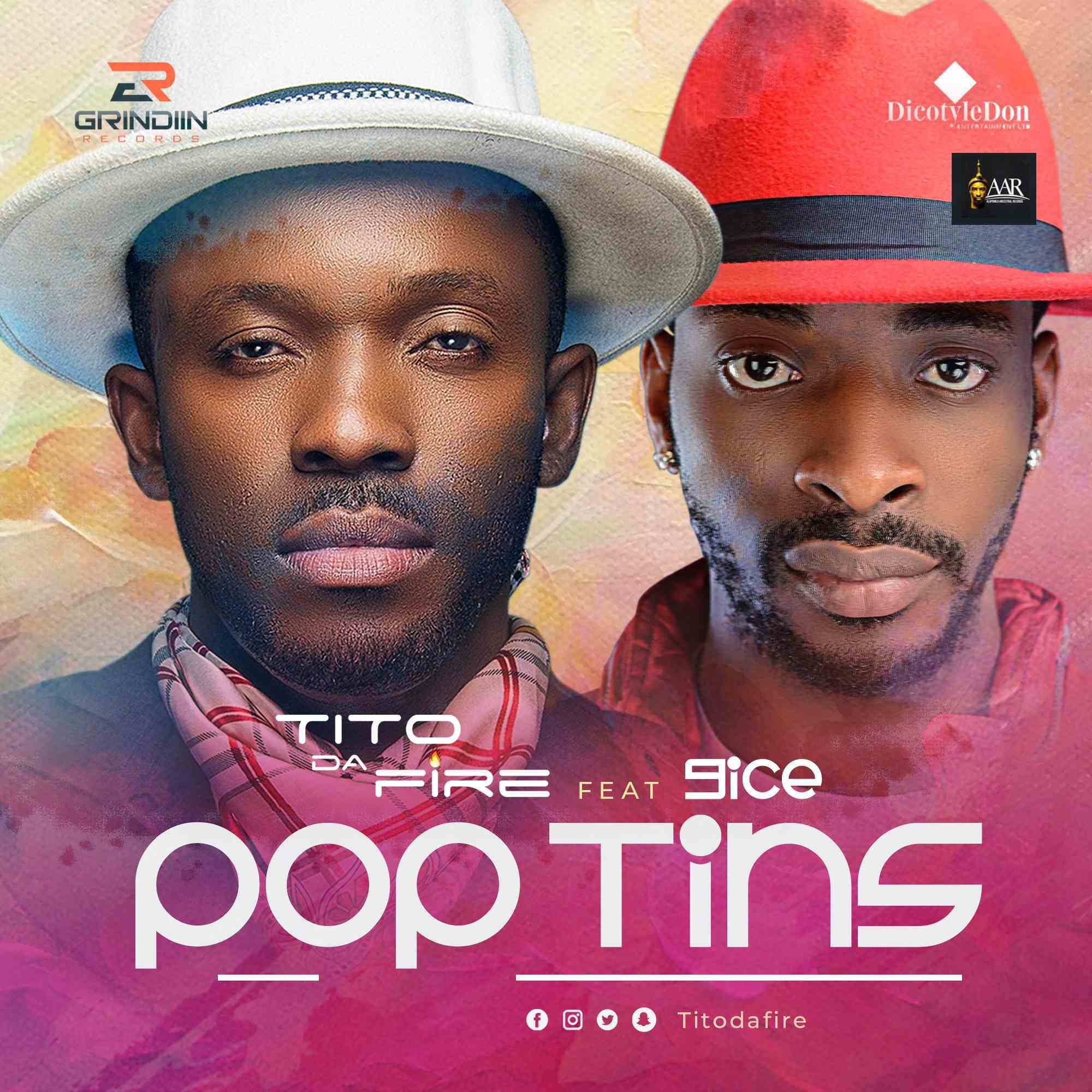New Music: Tito Da.Fire feat. 9ice - Pop Tins
