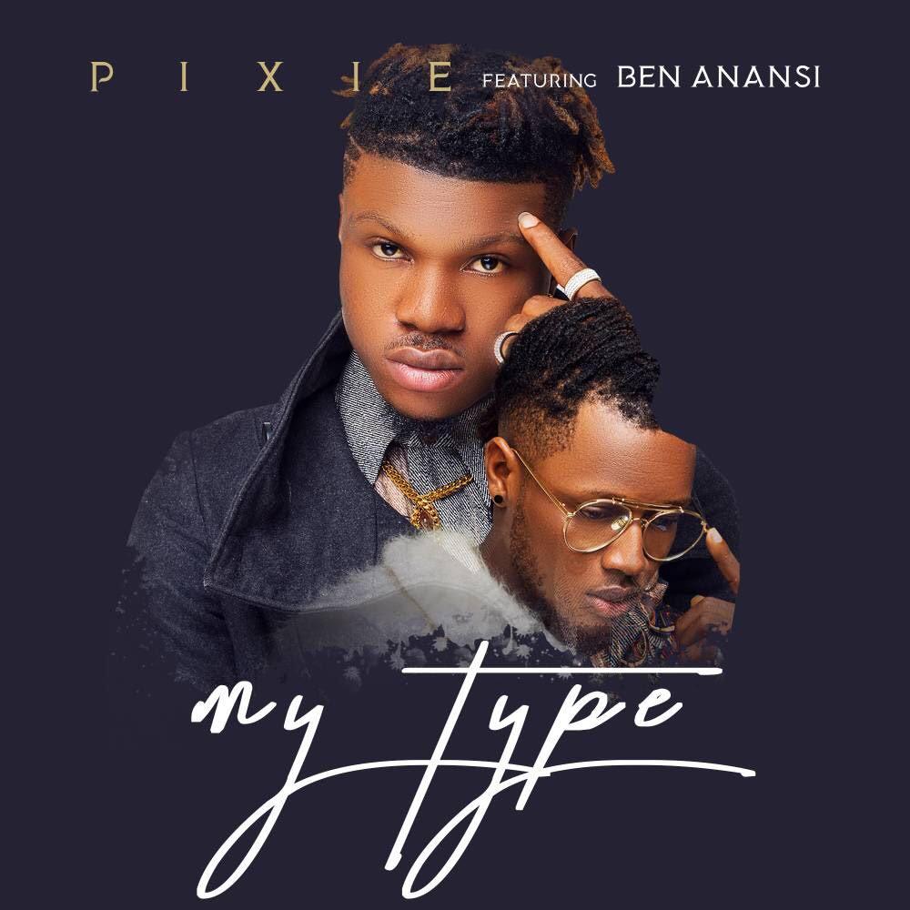 New Music: Pixie feat. Ben Anansi - My Type