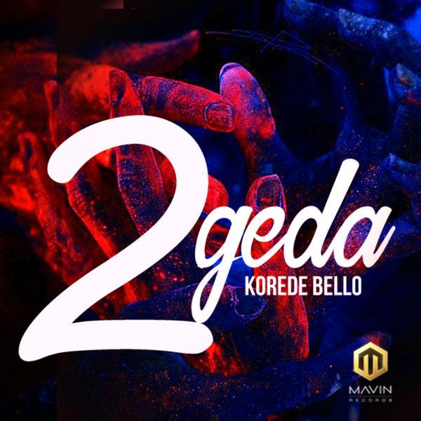 New Music: Korede Bello - 2geda | BellaNaija