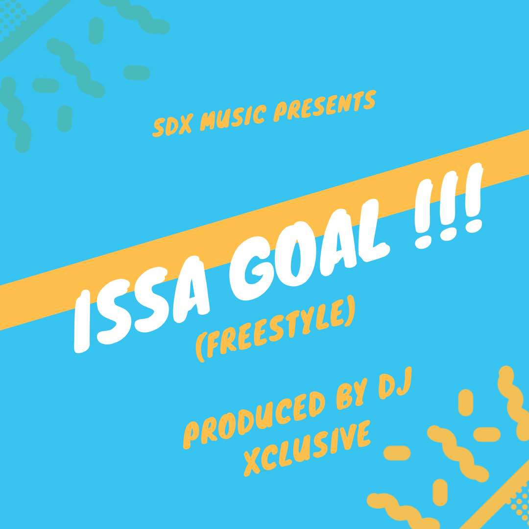 "DJ Xclusive releases New Single + Music Video ""Issa Goal"" 