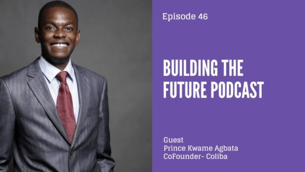 How to launch a startup in two African countries - Prince Kwame Agbata speaks to Dotun on Building the Future Podcast | BellaNaija