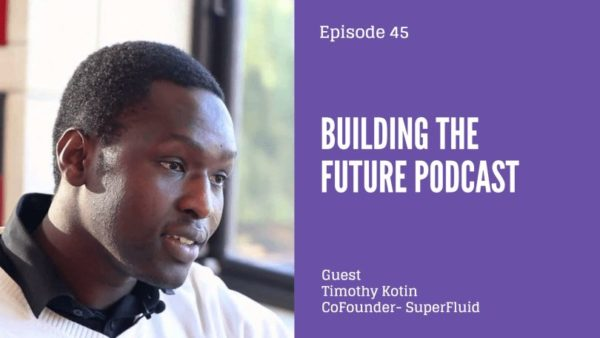 Timothy Kotin of SuperFluid speaks to Dotun on Building the Future Podcast BellaNaija