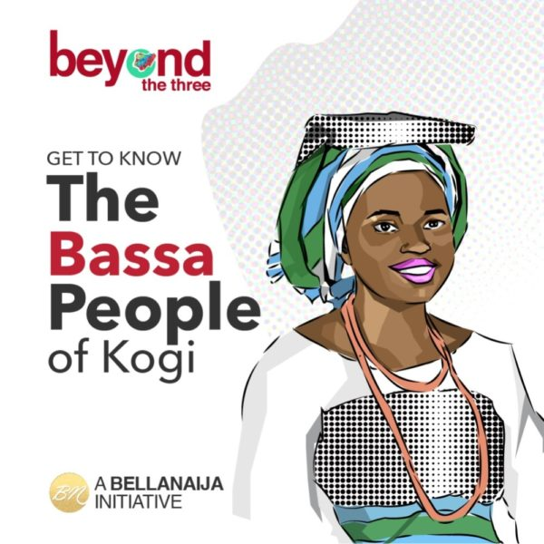 BN Presents Beyond the Three: The Bassa People of Kogi As Told by Ma'ade