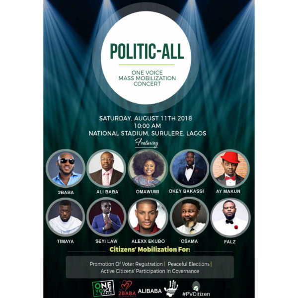Come register for your PVC with 2Baba, Alibaba, Omawunmi, Falz, & Igwe 2Pac at the Politic-all Concert on August 11 | BellaNaija