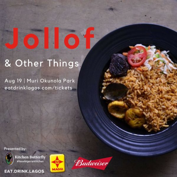 EatDrinkLagos, Maggi & Kitchen Butterfly present Jollof & Other Things Lagos | Today, August 19th