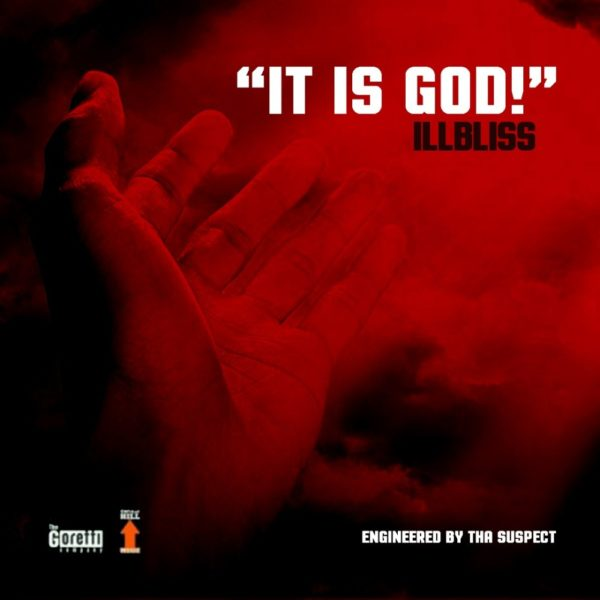 """iLLBliss denies being Harassed by SARS as he releases new single """"It Is God""""   BellaNaija"""