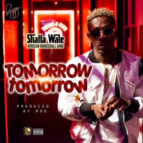 Shatta Wale – Tomorrow Tomorrow download