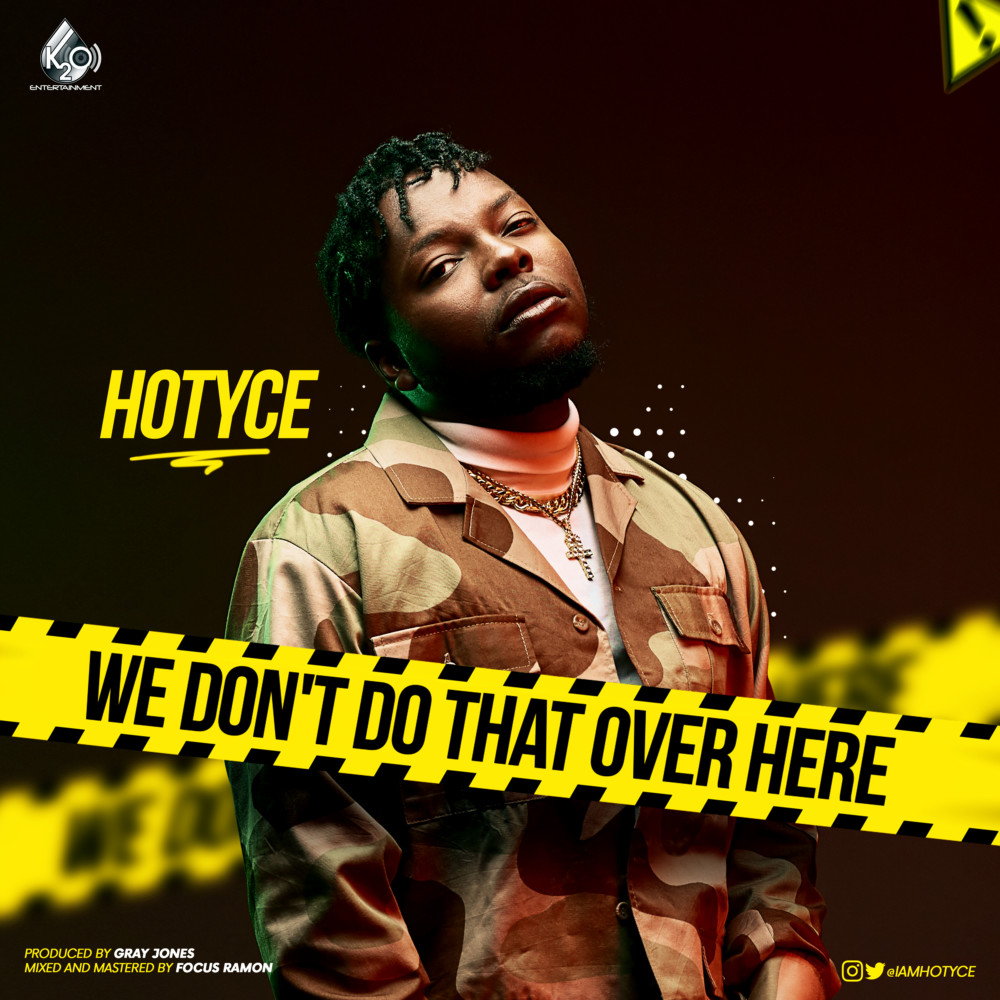 New Music: Hotyce - We Don't Do That Over Here | BellaNaija