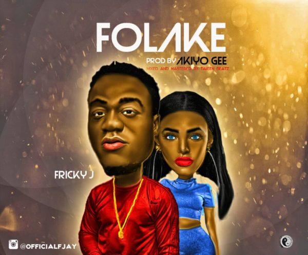 New Music: Fricky J - Folake | BellaNaija
