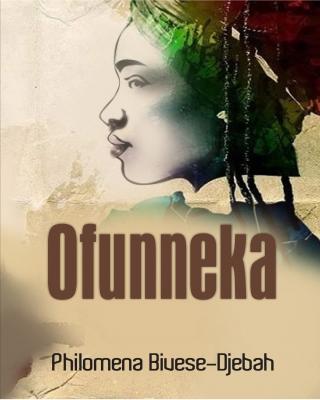 Ofunneka - Book Cover -Philomena Bivese-Djebaha