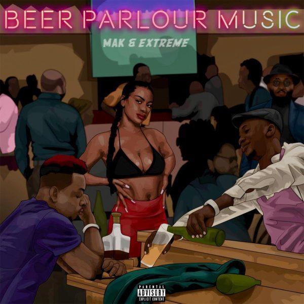 New EP: M.A.K & Extremebeatz - Beer Parlour Music   BellaNaija