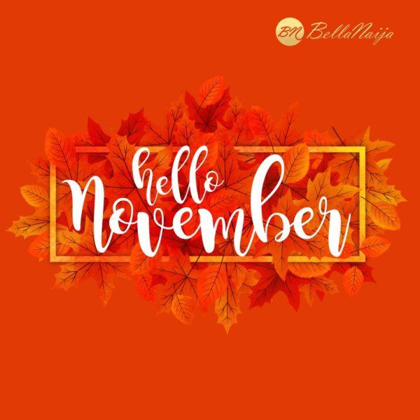 It S November Happy New Month Bellanaijarians Bellanaija