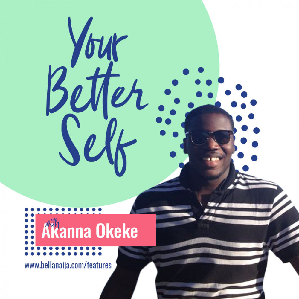Your Better Self with Akanna Okeke