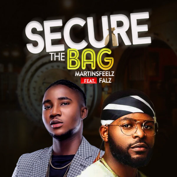New Music: Martinsfeelz feat. Falz - Secure the Bag | BellaNaija