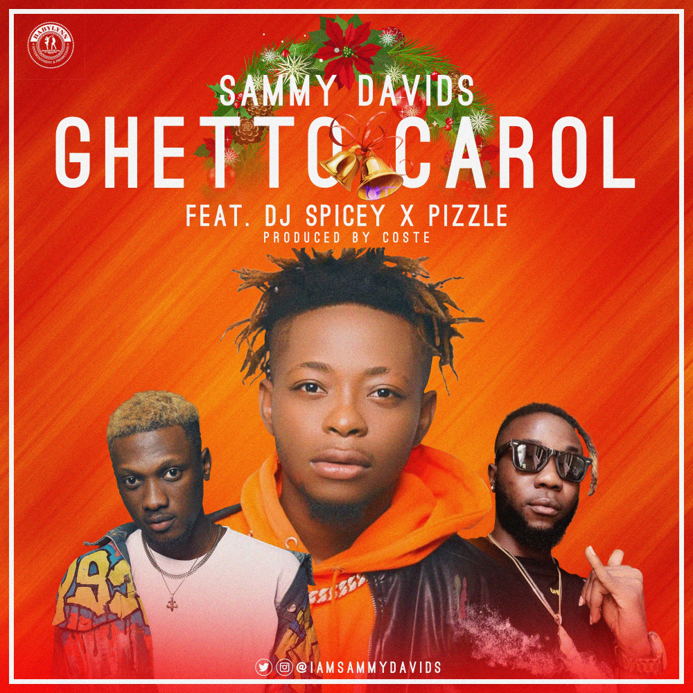 New Music: Sammy Davids feat. DJ Spicey & Pizzle – Ghetto Carol