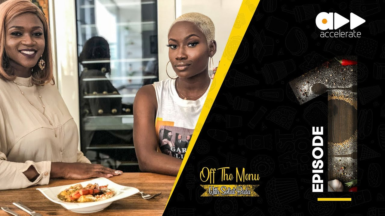 Off The Menu With Soliat Bada on Accelerate TV is a Must Watch!
