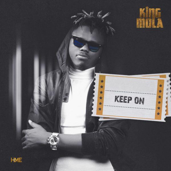 New Music: King Mola - Keep On | BellaNaija