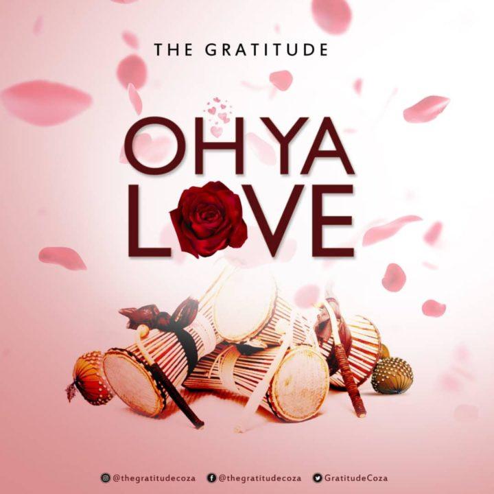 the best attitude f619c 8bc6d New Music  The Gratitude (COZA) – Oh Ya Love