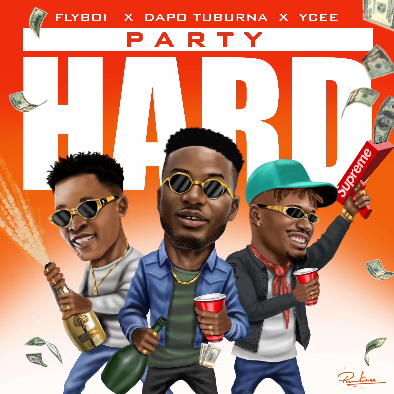 Flyboi ft. Ycee and Dapo Tuburna Party Hard cover art