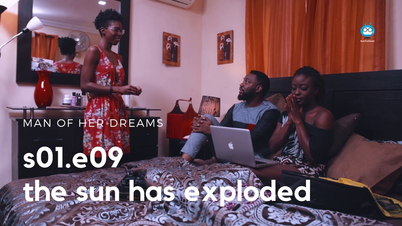 """Watch Episode 9 of Victor Sanchez Aghahowa's """"Man of Her Dreams"""" starring Sonia Irabor & Folu Storms"""