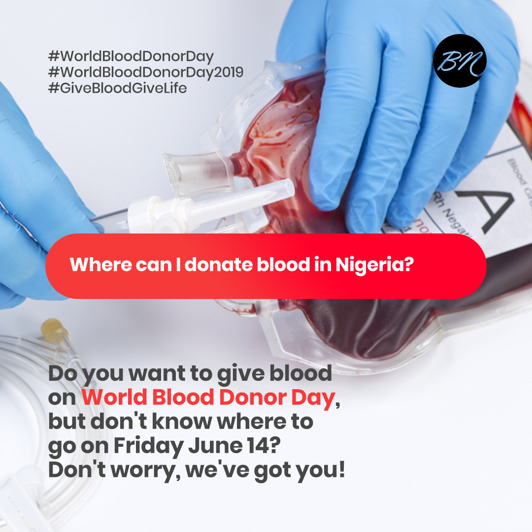 You Can Donate Blood in These Cities Across Nigeria on World Blood Donor Day | This Friday June 14, 2019