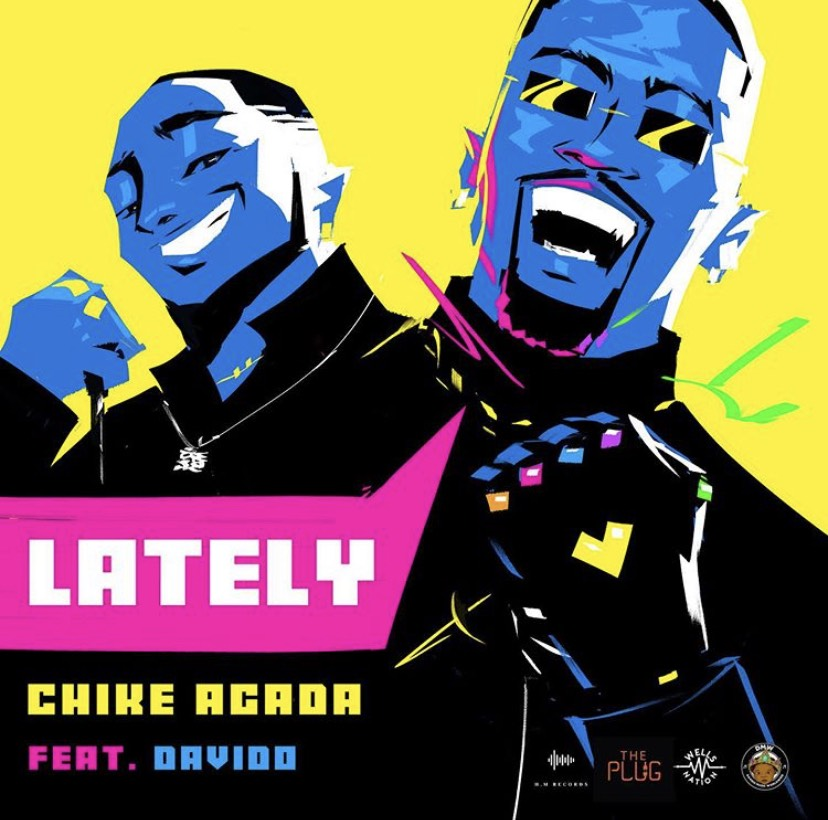 New Music: Chike Agada feat. Davido – Lately
