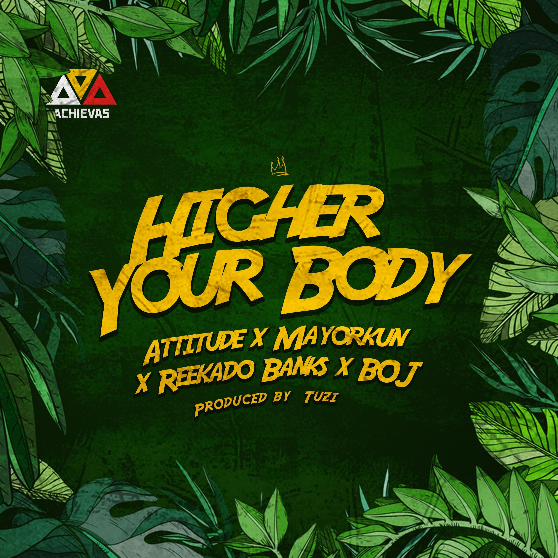 "Attitude features Mayorkun, Reekado Banks & BOJ for new single ""Higher Your Body"" | Bellanaija"