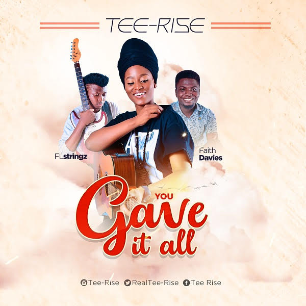 New Music + Video: Tee-Rise – You Gave it All