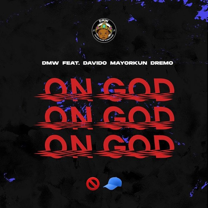 New Music: DMW Feat Davido, Mayorkun & Dremo – On God
