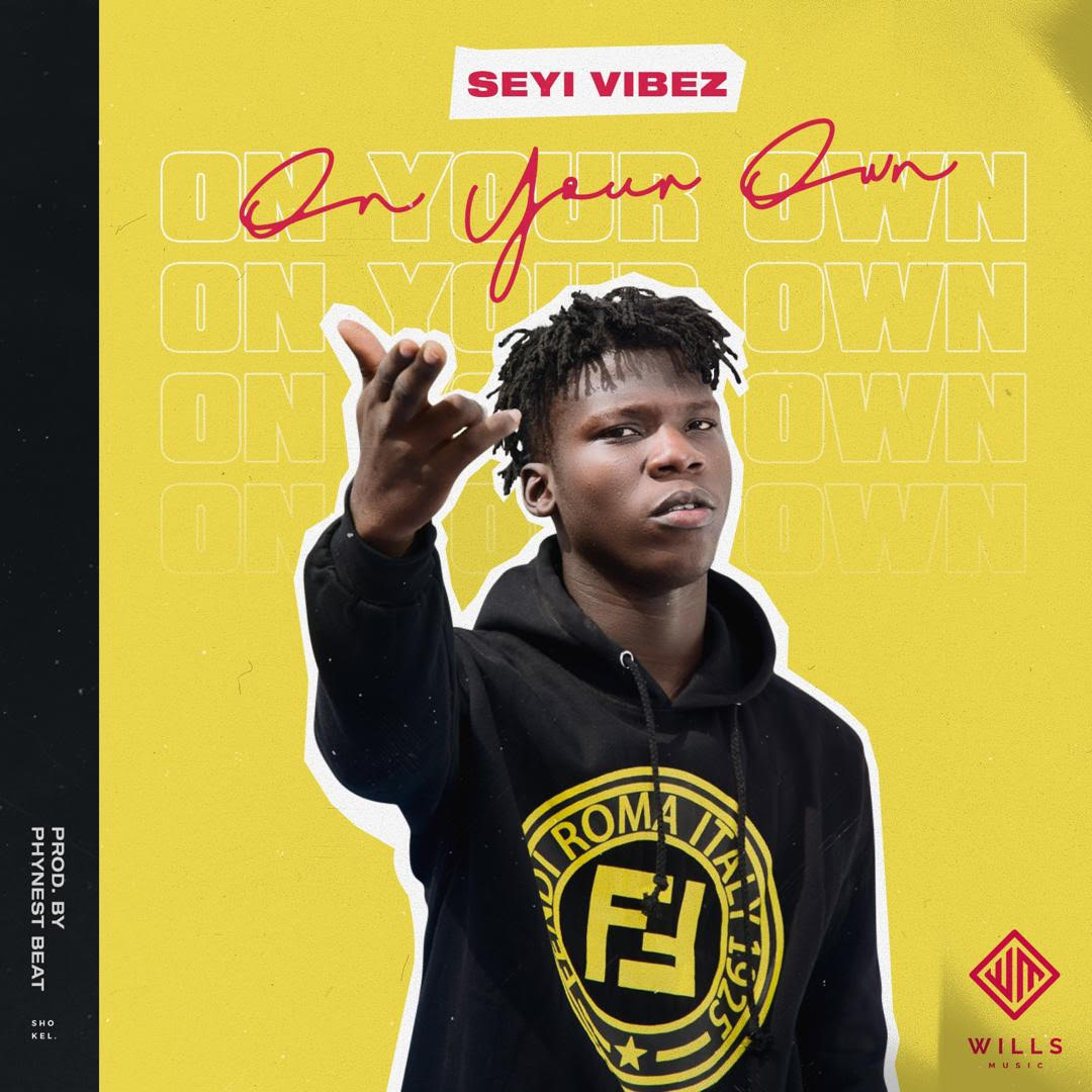 New Music: Seyi Vibez – On Your Own