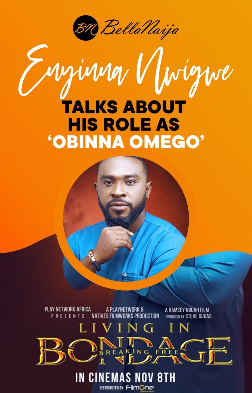 """Enyinna Nwigwe gives us a Look into his Character in """"Living In Bondage: Breaking Free"""" 