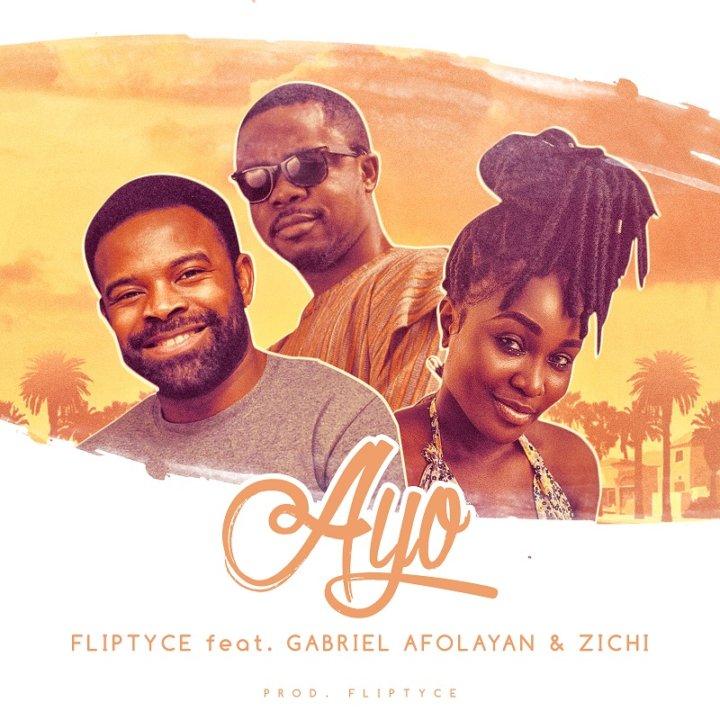 New Music: Fliptyce feat. Gabriel Afolayan & Zichi – Ayo