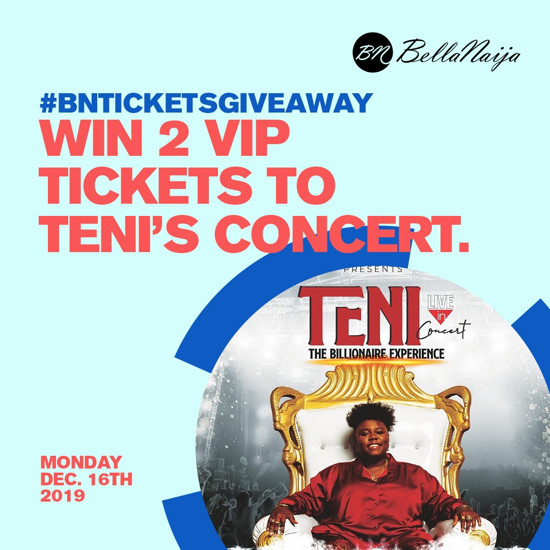 We Have Something Exciting for you BellaNaijarians! WIN TWO VIP Tickets to see Teni Live in Concert