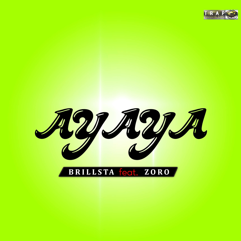 New Music: Brillsta feat. Zoro — Ayaya
