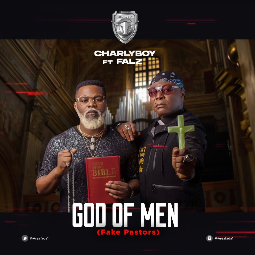 New Music + Video: Charly Boy feat. Falz – God of Men (Fake Pastors)