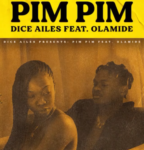 New Music: Dice Ailes feat. Olamide — Pim Pim