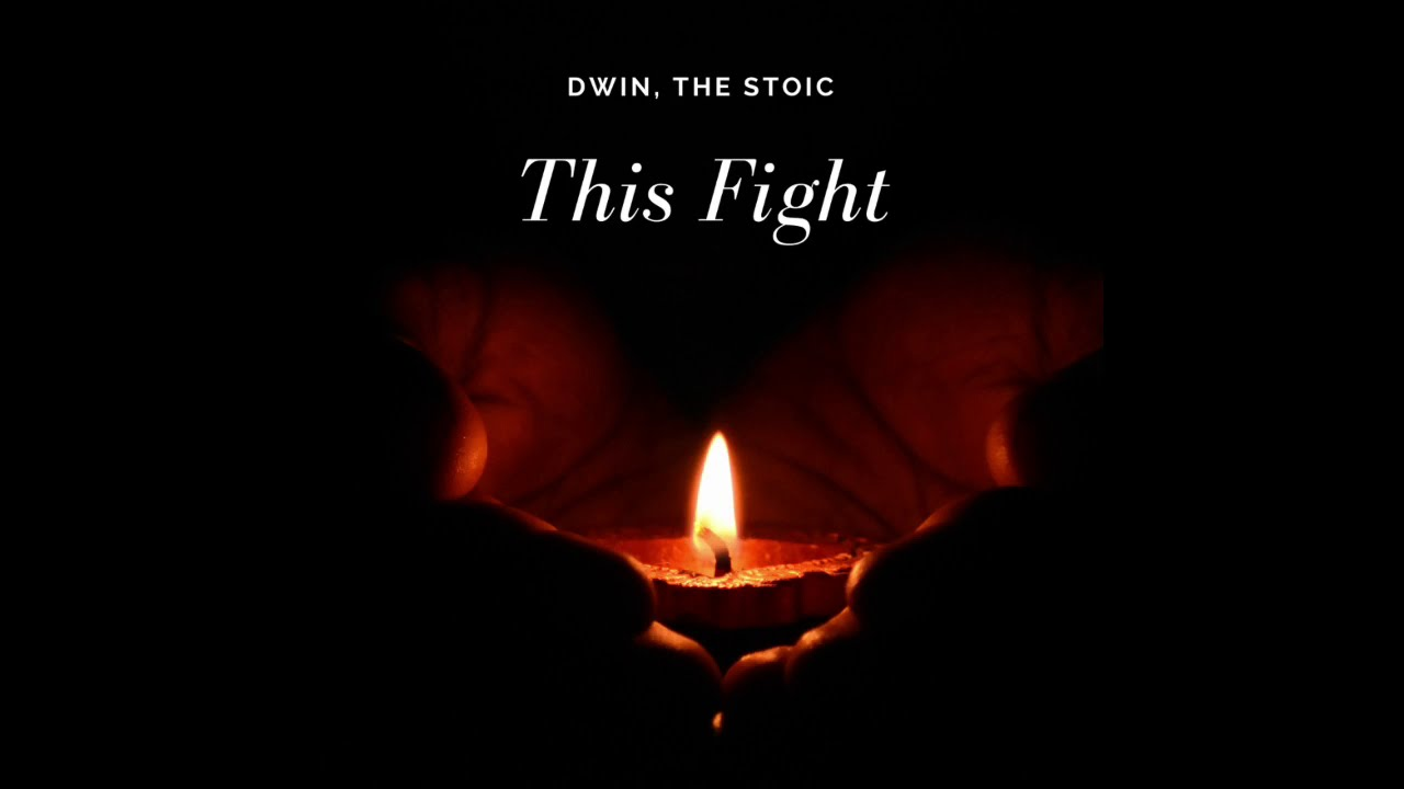 New Music: Dwin, The Stoic – This Fight