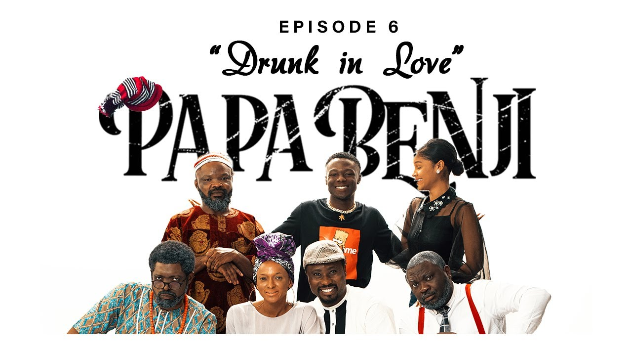 """Chief is Drunk in Love on Episode 6 of Basketmouth's Comedy Series """"Papa Benji"""""""