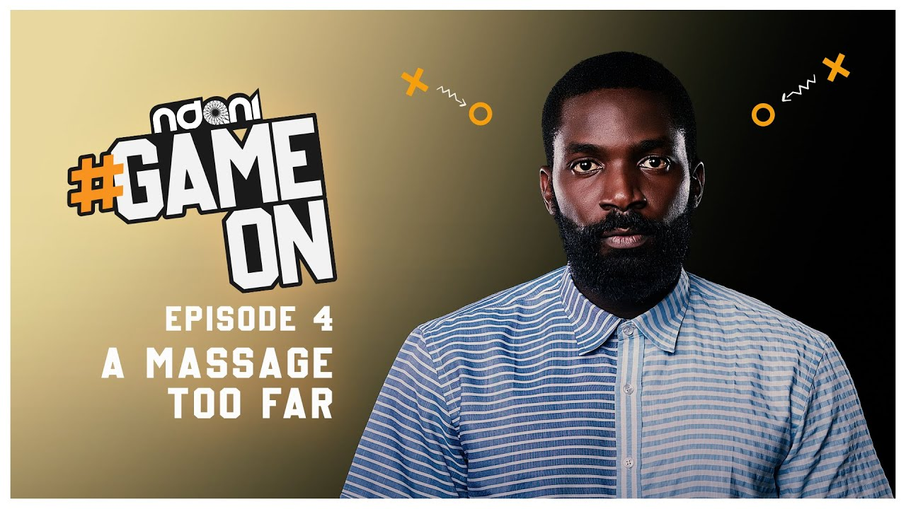 """Mayowa takes things to the Next Level on Episode 4 (A Message Too Far) of Ndani TV's """"Game On"""""""
