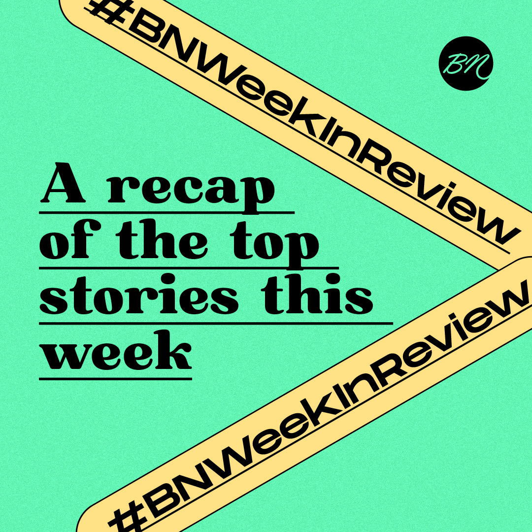 #BNWeekInReview: A Summary of the Stories Worth Reading on BellaNaija This Week